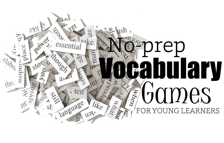 No-prep ESL Vocabulary Games for Young Learners