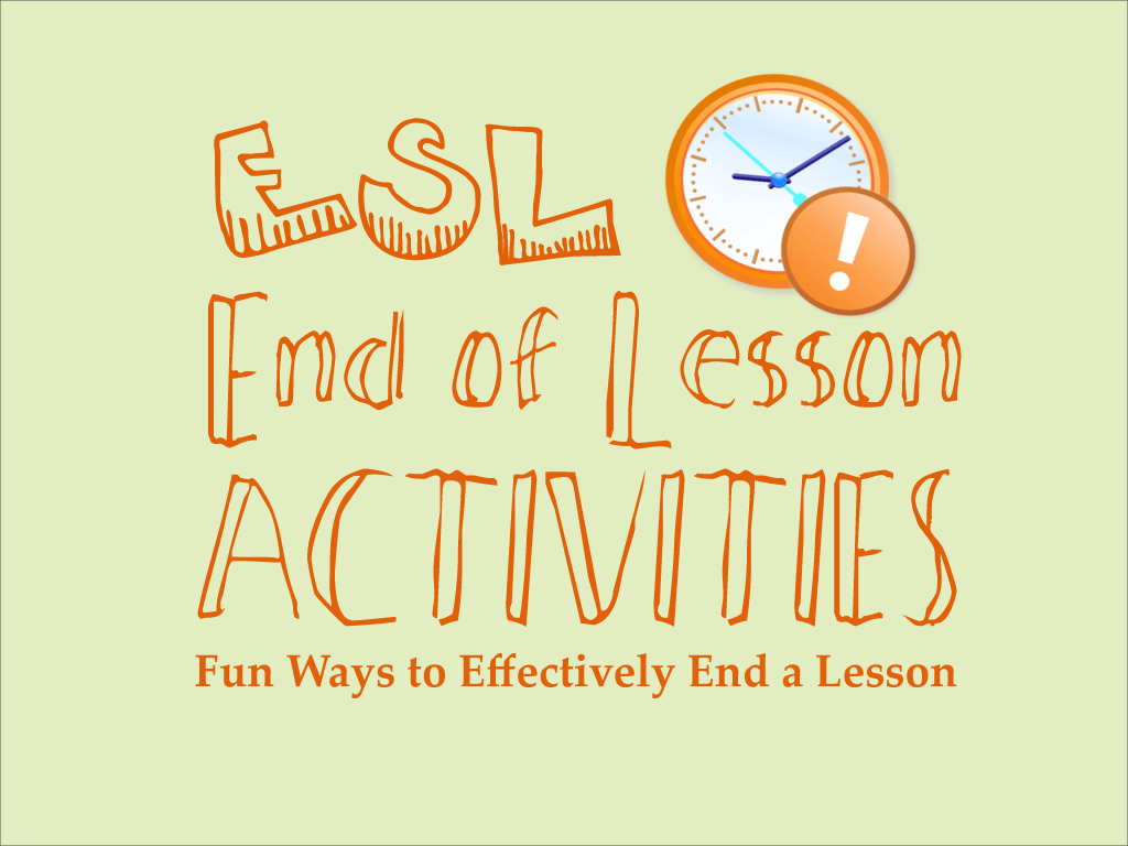 End of Lesson Activities for ESL Classes