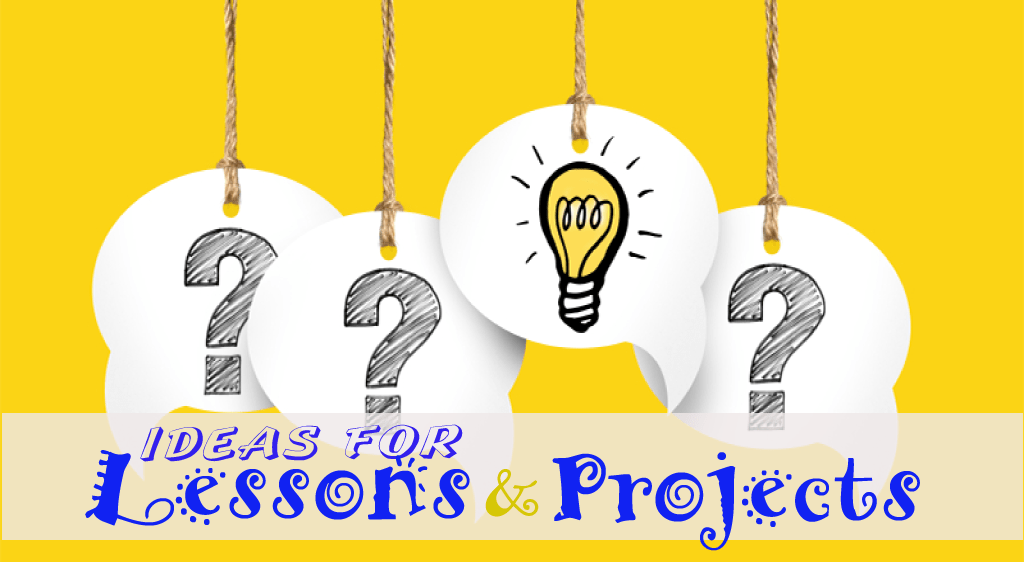 lesson and project ideas