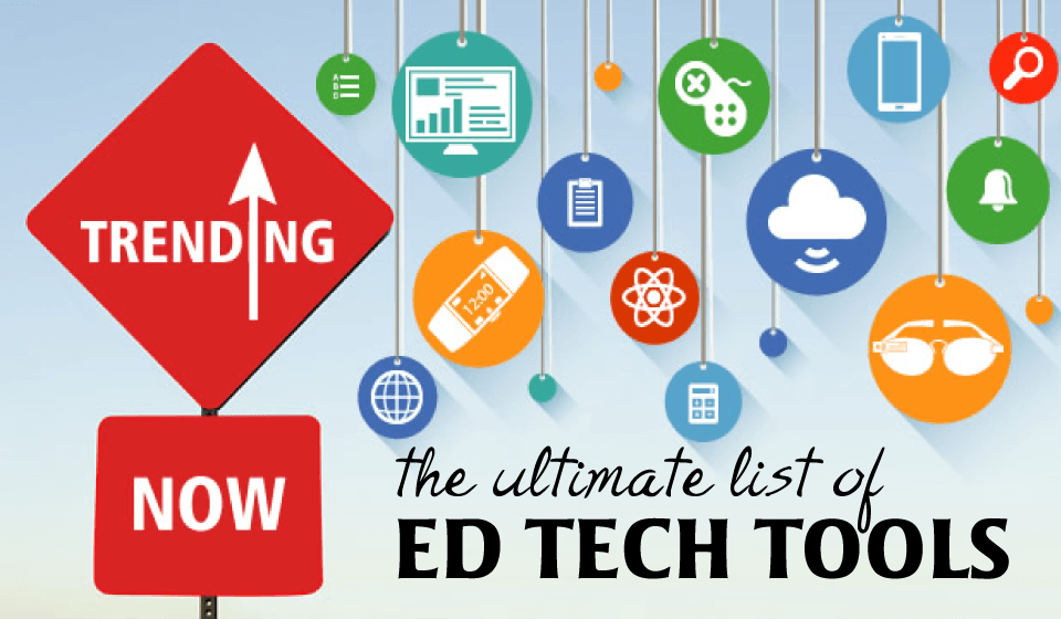 Ultimate List of Ed Tech Tools