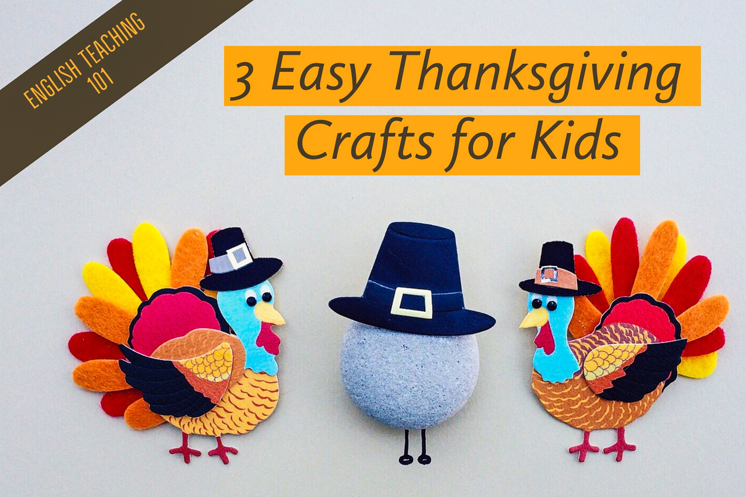 3 Easy Thanksgiving Crafts For Kids