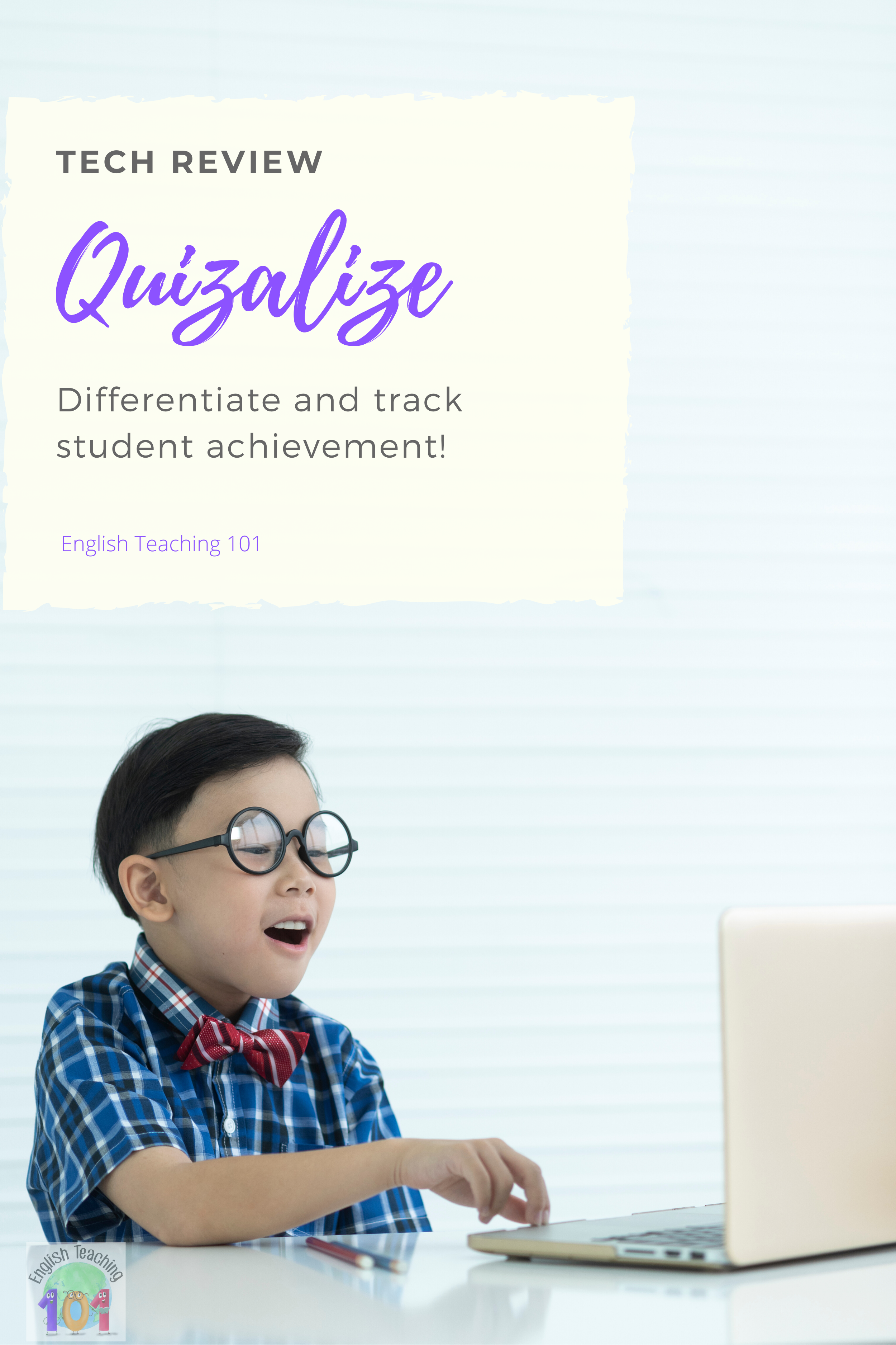 DIFFERENTIATE AND TRACK STUDENT ACHIEVEMENT WITH QUIZALIZE!