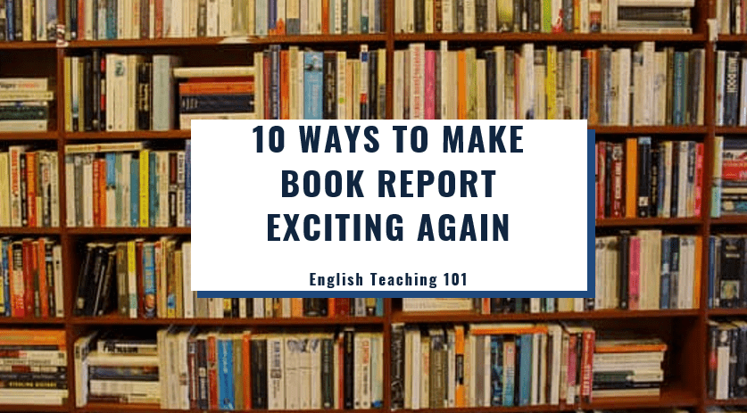 10 ways to make book report exiting again