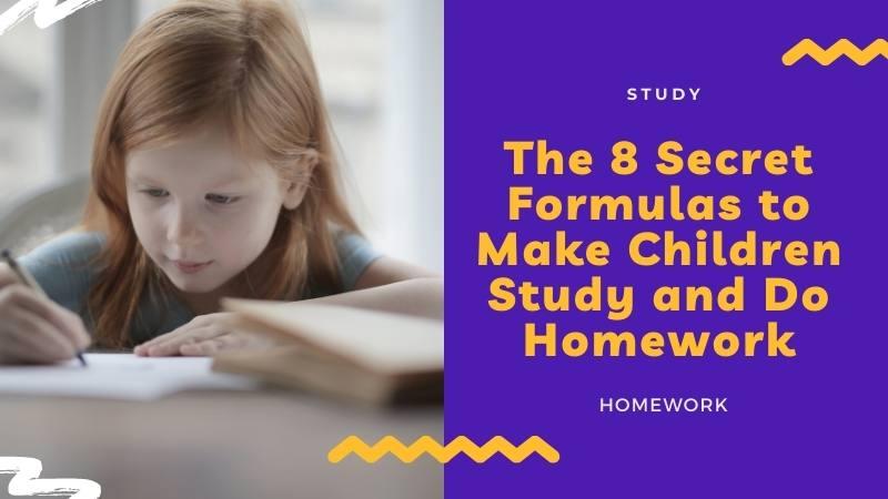 The 8 secret formulas to make children study and do homework